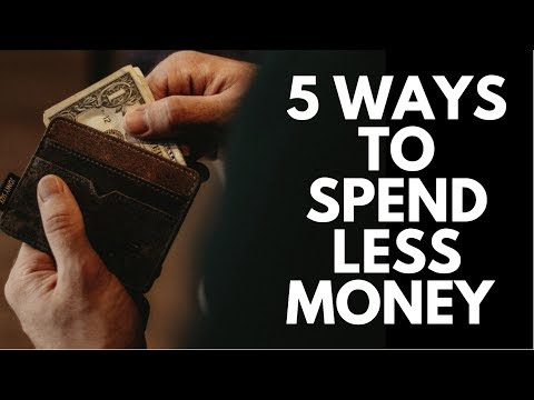 5 Ways to Spend Less Money