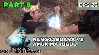 Pertarungan Membahayakan! Ranggabuana VS Amuk Marugul - Kembalinya Raden Kian Santang Eps 22