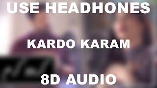 Kardo Karam    Nabeel Shaukat Ali Feat. Sanam Marvi    8D AUDIO    Use Headphones 🎧