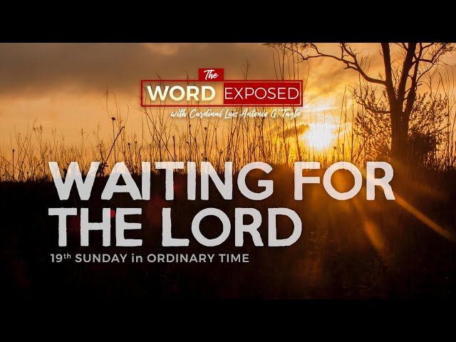 The Word Exposed - WAITING FOR THE LORD (August 11, 2019 Episode)