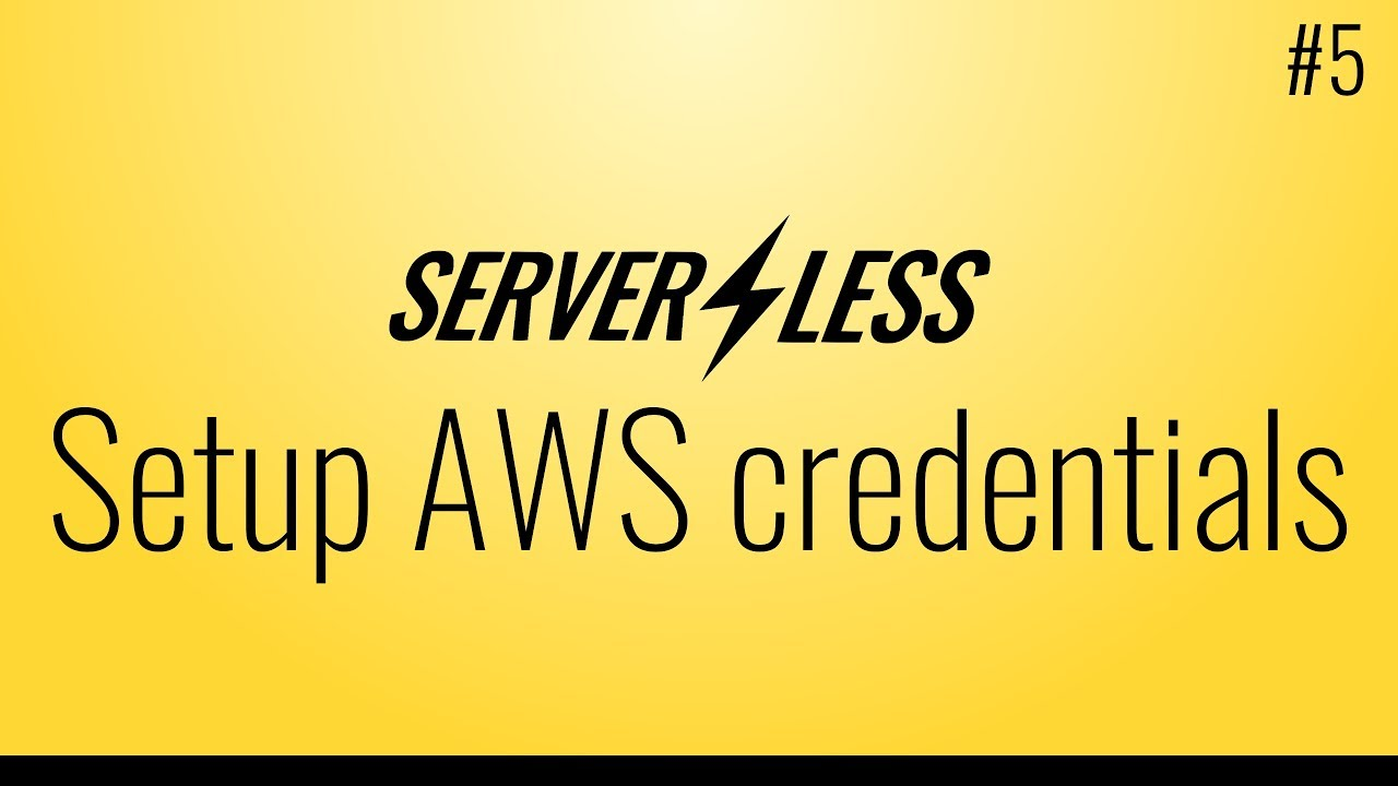 Configure AWS credentials (Serverless framework tutorial, #5)
