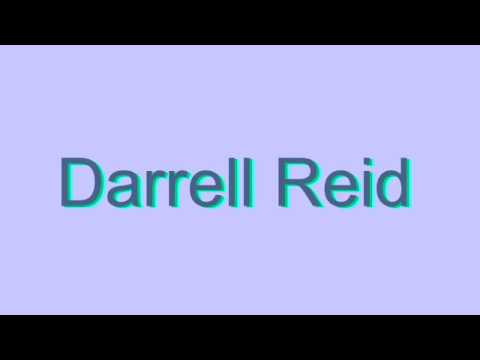 How to Pronounce Darrell Reid