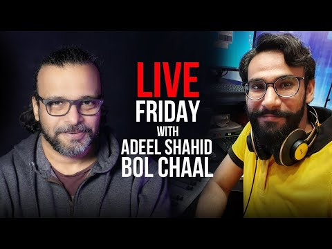 Live Friday With Adeel Shahid   BOL CHAAL