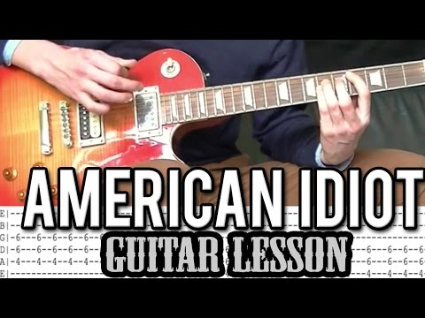 Green Day - American Idiot FULL Guitar Lesson (With Tabs)