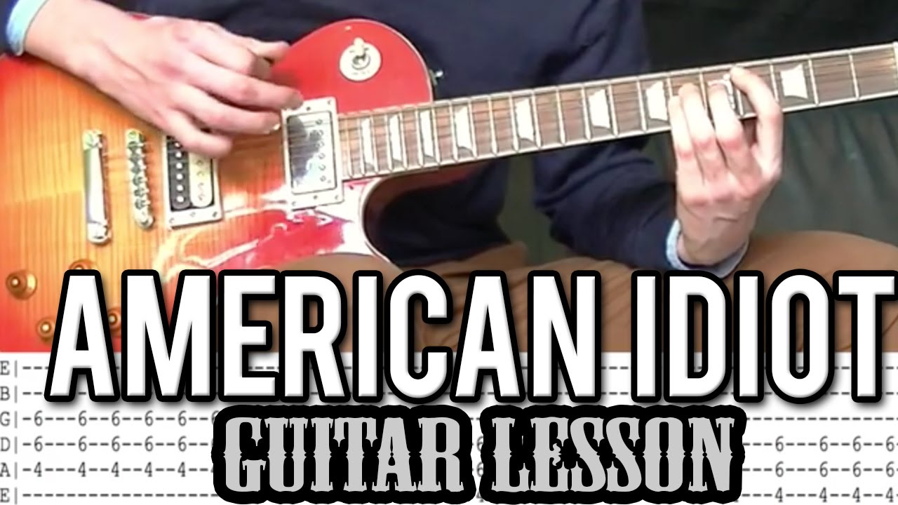 Green Day American Idiot Full Guitar Lesson With Tabs Youtube