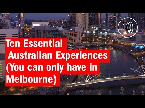 Ten Essential Australian Experiences  (You Can Only Have in Melbourne)