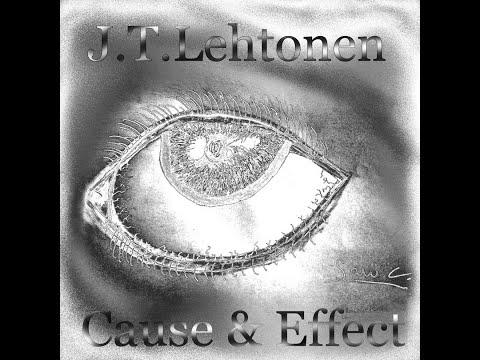 INCOMING!! J.T.Lehtonen - Cause & Effect