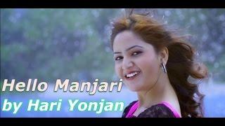 Hello Manjari | Latest Lok Pop Song | Hari Yonjan Feat. Puspal Khadka, Barsha Shiwakoti