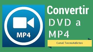 Como Convertir DVD a MP4 - Canal Tecno Adictos