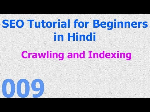 009 SEO Tutorial for Beginners - Crawling and Indexing - Hindi