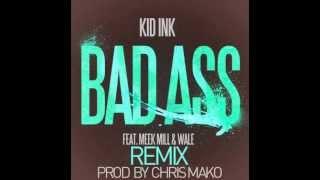 Kid Ink feat. Wale & Meek Mill - Bad Ass (Chris Mako Remix)