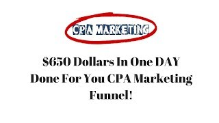 Made $650 In 1 Day CPA Marketing Funnel
