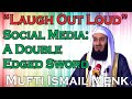 """Laugh Out Loud"" Social Media: A Double Edged Sword - Mufti Ismail Menk"