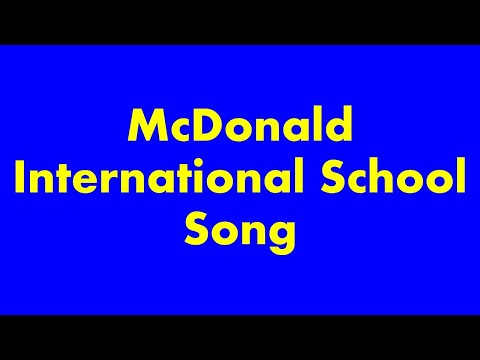 McDonald International School Song Performed by our students!