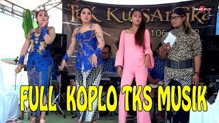 FULL KOPLO TKS MUSIK ( TAK KU SANGKA ) Live CIKARANG BARU
