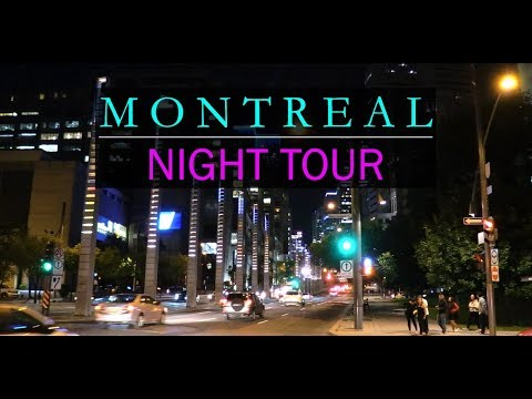 Montreal Downtown Night Tour - Night Life - Summer 2017