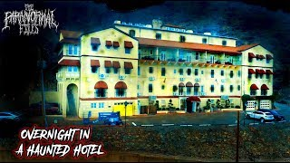 Overnight at One Of America's MOST HAUNTED Hotels [SCARY!] | THE PARANORMAL FILES
