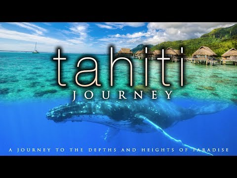 4K TAHITI JOURNEY | Whales & Awesome Views in UHD w/ Music ©Nature Relaxation™ (Sony A7RII + DJI X5)