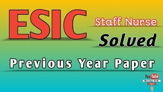 ESIC Staff Nurse Previous Year Solved Paper.
