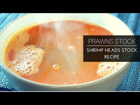How To Make Prawn Stock | Shrimp Heads Stock | Prawns Head Soup Recipe | Indian Varieties