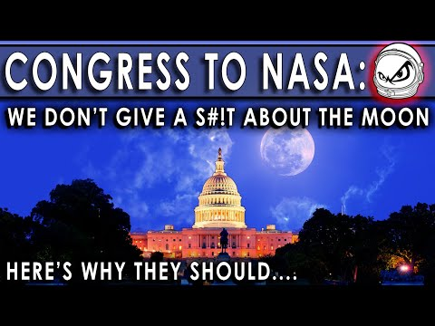 Congress to NASA: We don't care about the Moon!! (And here's how wrong they are.)