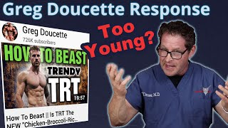 Greg Doucette Response - How to Beast: Trendy TRT - Too Young?