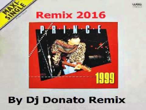 DJ DONATO MIXE PRINCE 1999 VERSION REMIX 2 DJ DONATO LE 26 04 2016