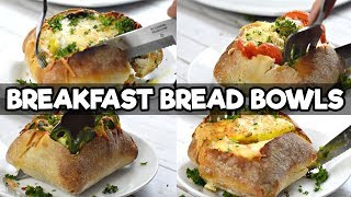 Breakfast Bread Bowls | FOUR WAYS! | The Starving Chef