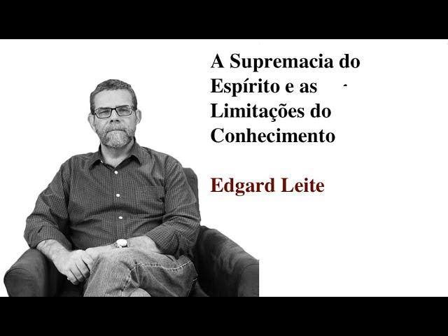 A supremacia do Espírito e as limitações do conhecimento