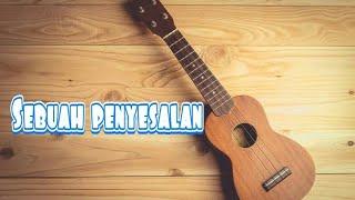 Download lagu LETTE FOR ME - Sebuah Penyesalan cover ukulele