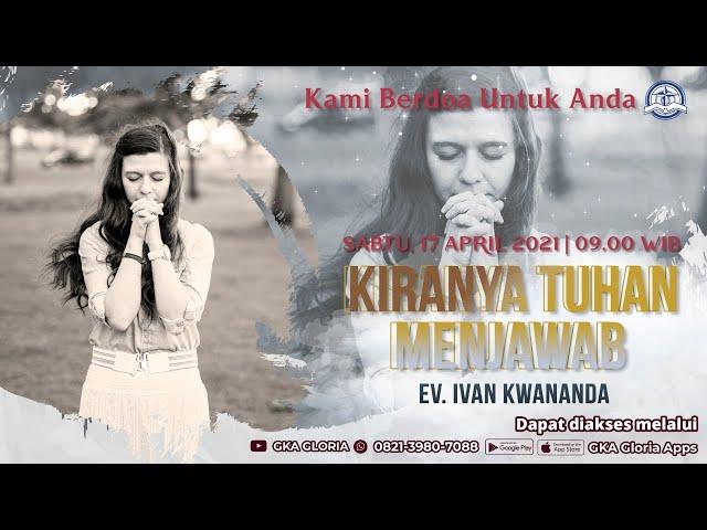 Kami Berdoa Untuk Anda - 17 April 2021 - Ev. Ivan Kwananda