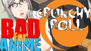 Crunchyroll is BAD for Anime!