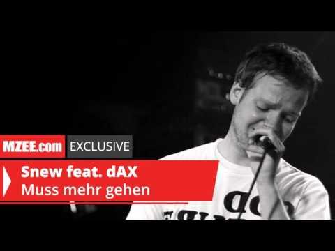 Snew feat. dAX – Muss mehr gehen (MZEE.com Exclusive Audio)
