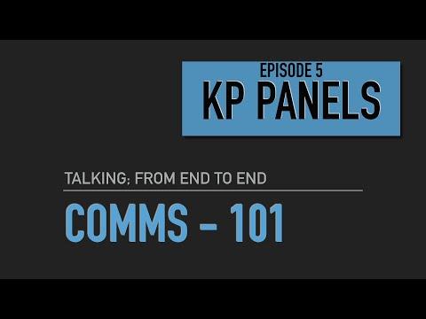"""""""KP Panels"""" Episode 5 """"Comms - 101"""