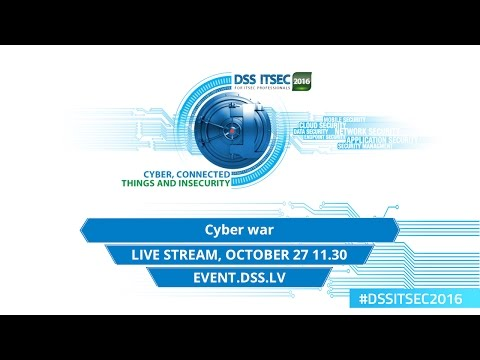 DSS ITSEC 2016: Venue 7: Cyber war