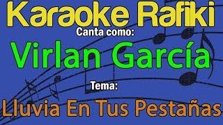 Virlán García - Lluvia En Tus Pestañas Karaoke Demo