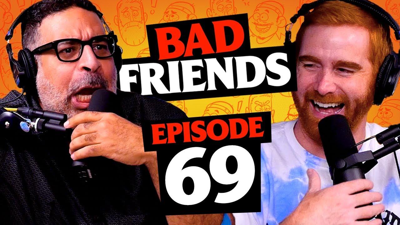 Rudy Gets Dengue Fever Feat. Erik Griffin | Ep 69 | Bad Friends