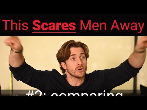 3 Ways You're Accidentally Scaring Him Away (and How to Stop) (Matthew Hussey, Get The Guy)