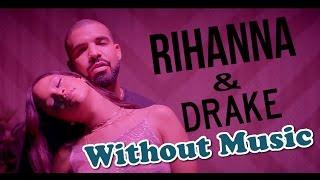 Rihanna & Drake - Without Music - Work - SHREDS