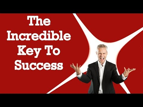 The Incredible Key To Success