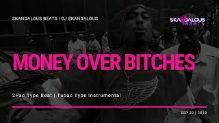 2Pac - Money Over Bitches (Instrumental Remake | DJ Skandalous Beats)