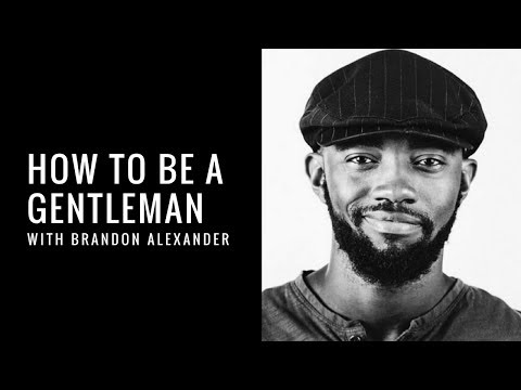 How To Be A Gentleman With Brandon Alexander