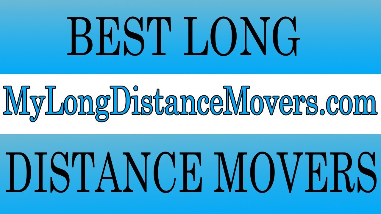 Best Long Distance Movers 2019 | Get Moving Company Quotes