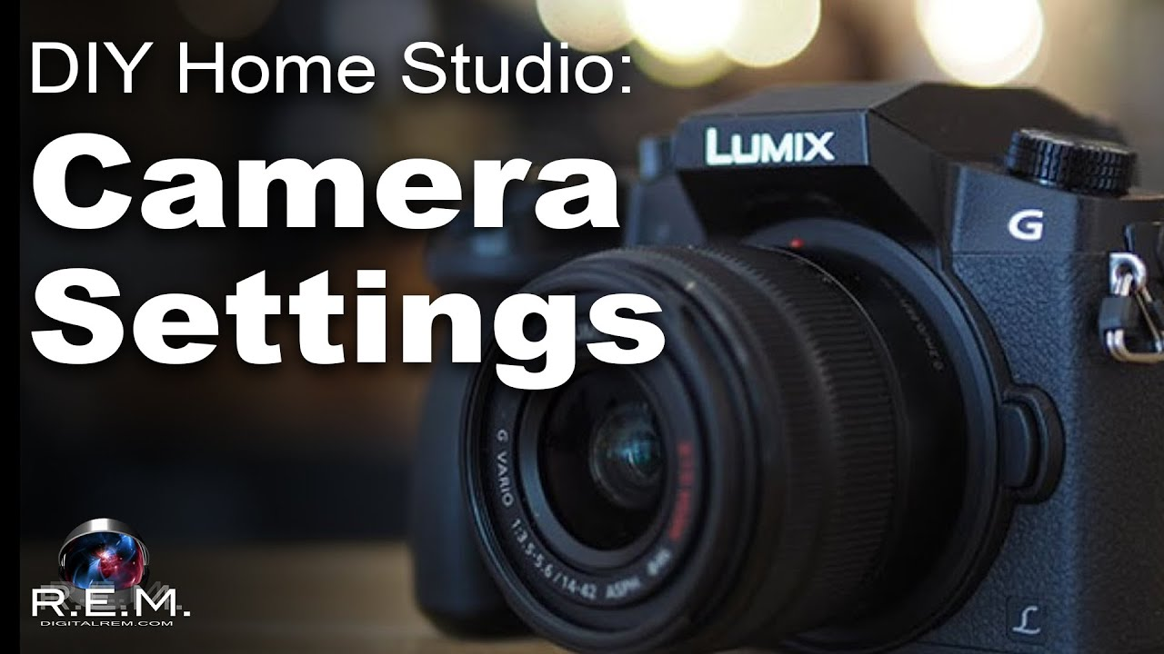 DIY Home Studio | Camera Settings