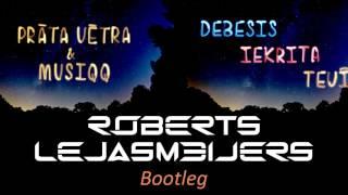 Prāta Vētra & Musiqq   Debesis iekrita tevī (Roberts Lejasmeijers Bootleg Remix)