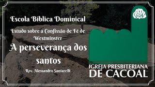 EBD - CAPÍTULO XVII - A perseverança dos santos
