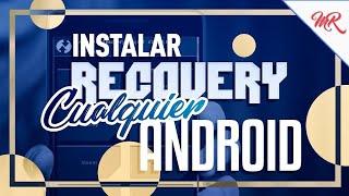 📲 Cómo INSTALAR RECOVERY en CUALQUIER ANDROID 2018