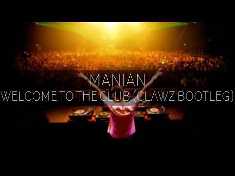 Manian - Welcome To The Club (CLAWZ Bootleg)