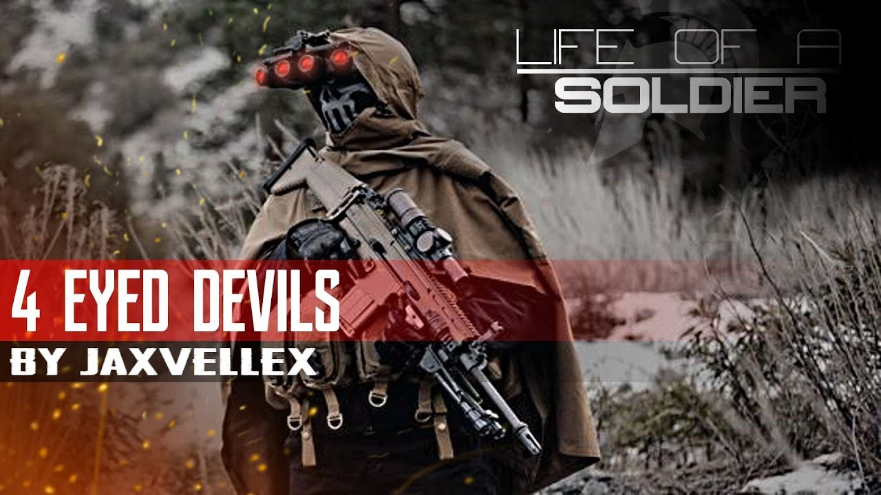 "Life Of A Soldier - ""4 Eyed Devils"""