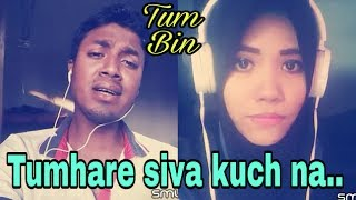 Tumhare siva kuch na  smule song  tum bin   My cover 132  